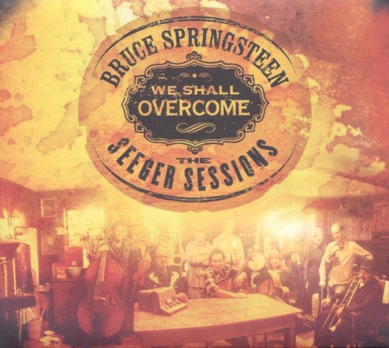 CD cover van We Shall Overcome: The Seeger Sessions (CD+DVD) van Bruce Springsteen