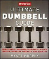 Men's Health Ultimate Dumbbell Guide
