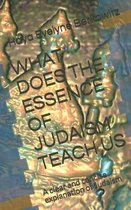 What Does the Essence of Judaism Teach Us