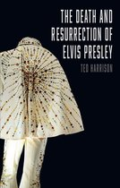 Death and Resurrection of Elvis Presley, The