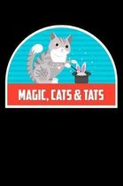 Magic Cats & Tats: Funny Notebook for Cat Owners and Tattoo Lovers