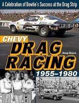 Chevy Drag Racing 1955-1980