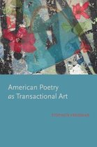 American Poetry as Transactional Art