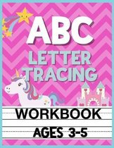 ABC Letter Tracing Workbook Ages 3-5: Kids Pre-K, Kindergarten, and Preschool Practice Book to Writing Letters