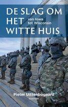 Boek cover De slag om het Witte Huis van Pieter Uittenbogaard
