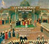 Hesperion Xxi - La Sublime Porte - Voix D'istanbul