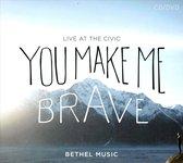 Bethel Music - You Make Me Brave (Live At The Civi