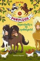 De Ponyclub 1 -   Supershetty's op spokenjacht