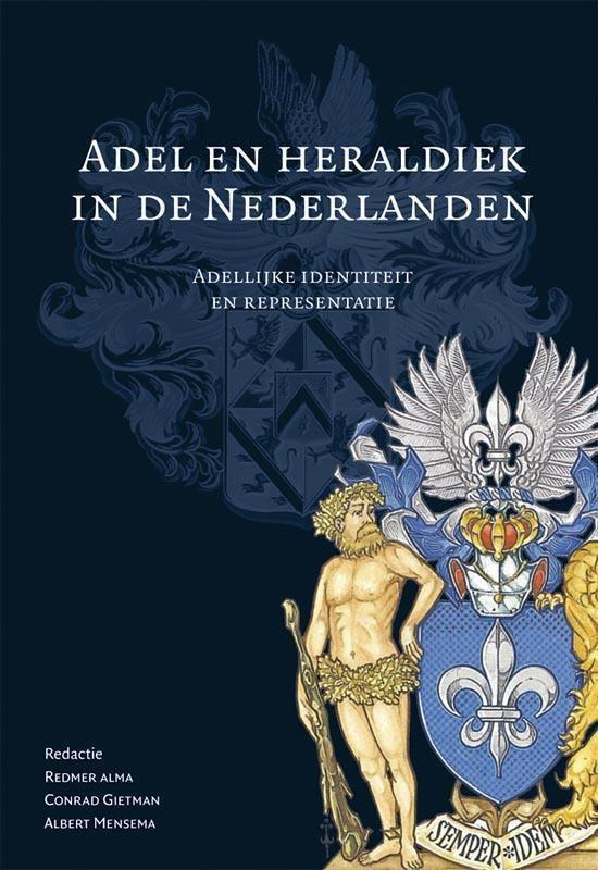 Boek cover Adelsgeschiedenis 10 -   Adel en heraldiek in de Nederlanden van  (Hardcover)