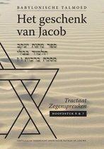 Het geschenk van Jacob  -  Tractaat zegenspreuken Hoofdstuk 6 en 7