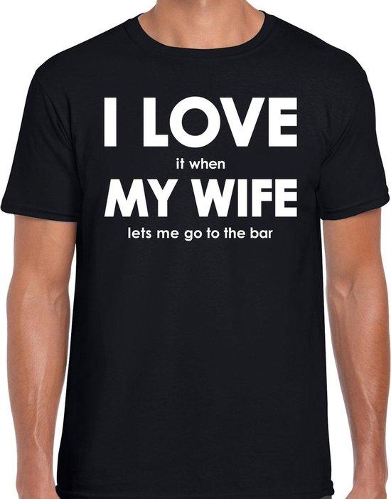 I love it when my wife lets me go to the bar shirt - grappig bier drinken/ borrelen hobby t-shirt zwart heren - Cadeau bar/ kroeg liefhebber L