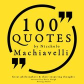 """100 quotes by Niccholo Macchiavelli, from """"The Prince"""""""