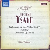 Eugène Ysaÿe: Six Sonatas for Solo Violin, Op. 27 including Unfinished Op. 27 bis