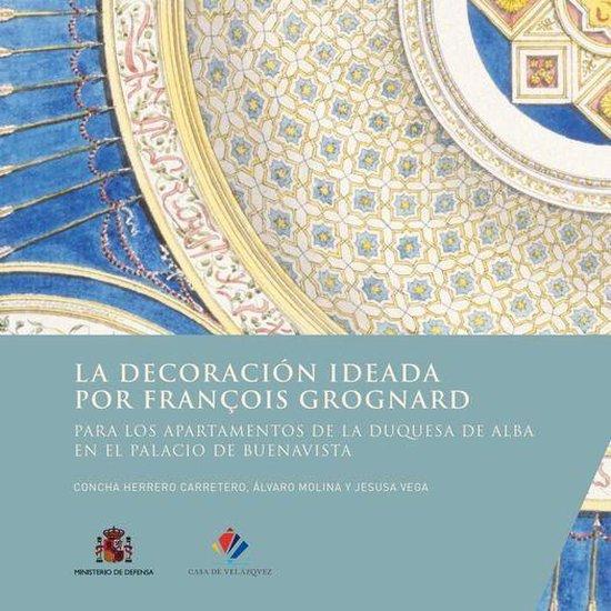 La decoracion ideada por François Grognard para los apartamentos de la duquesa de Alba en el palacio de Buenavista