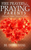 Fire Prayers For Praying Parents