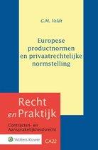 Recht en Praktijk - contracten en aansprakelijkheidsrecht CA22 -   Europese productnormen en privaatrechtelijke normstelling