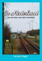 In Nederland: Op reis in een klein koninkrijk
