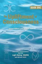 The Upliftment of Consciousness