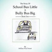 The Story of School Bus Little & Bully Bus Big