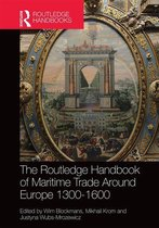 The Routledge Handbook of Maritime Trade around Europe 1300-1600