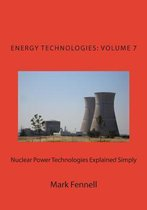 Nuclear Power Technologies Explained Simply