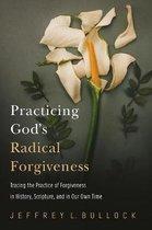 Practicing God's Radical Forgiveness