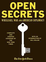Open Secrets: WikiLeaks War and American Diplomacy