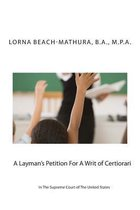 A Layman's Petition for a Writ of Certiorari in the Supreme Court of the United States