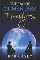 The Tao of Momentary Thoughts
