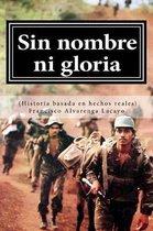 Sin Nombre Ni Gloria (Historia Basada En Hechos Reales)