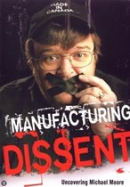 Manufacturing Dissent - Uncovering Michael Moore