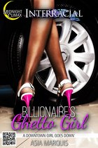 Billionaire's Ghetto Girl (A Downtown Girl Goes Down)