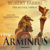 Arminius - Der blutige Verrat (Ungekürzt)