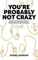 You're Probably Not Crazy