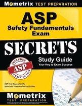 ASP Safety Fundamentals Exam Secrets Study Guide