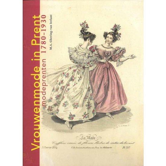 Vrouwenmode in Prent. Modeprenten 1780-1930