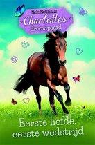 Charlottes droompaard 4 -   Eerste liefde, eerste wedstrijd