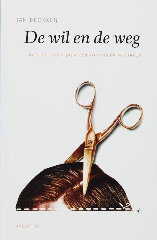Boek cover De schrijfbibliotheek  -   De wil en de weg van Jan Brokken (Paperback)