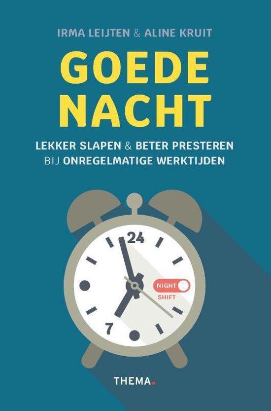 Goede nacht - Lekker slapen & beter presteren bij onregelmatige werktijden