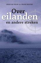 Boek cover Over eilanden en andere streken van Henk de Velde
