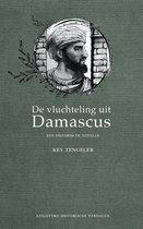 De vluchteling uit Damascus. Een historische novelle