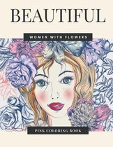 Beautiful Women With Flowers Pink Coloring Book