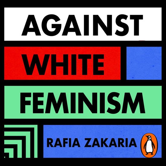 Boek cover Against White Feminism van Rafia Zakaria (Onbekend)