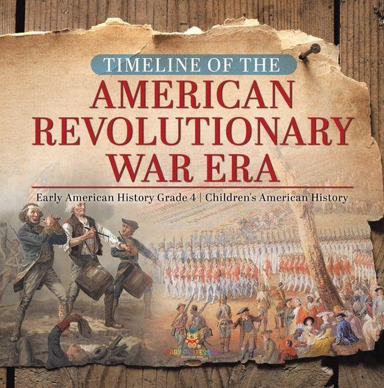 Timeline of the American Revolutionary War Era | Early American History Grade 4 | Children's American History