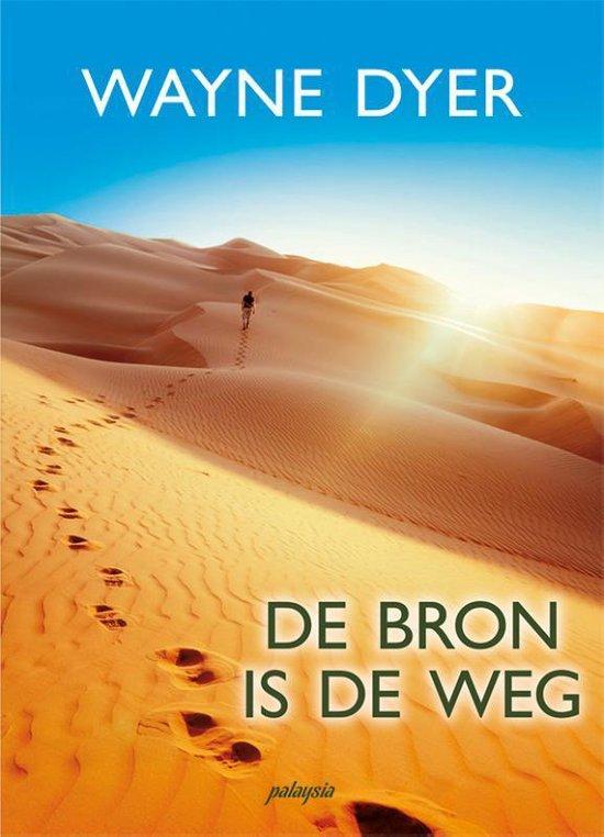 Boek cover De Bron is de weg van Wayne Dyer (Paperback)