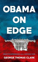 Obama on Edge: Creative Expressions from a Historic Time