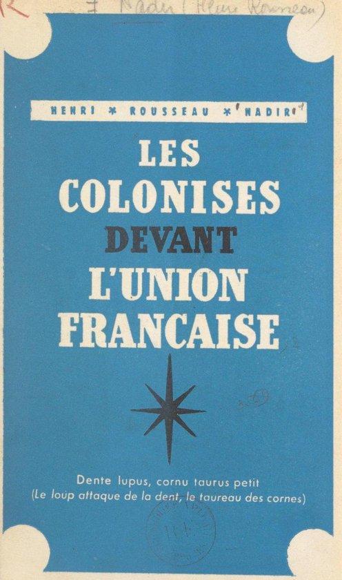 Les colonisés devant l'Union Française