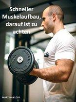 Schneller Muskelaufbau, darauf ist zu achten