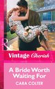 Omslag A Bride Worth Waiting For (Mills & Boon Vintage Cherish)
