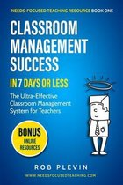 Classroom Management Success in 7 Days or Less: The Ultra-Effective Classroom Management System for Teachers